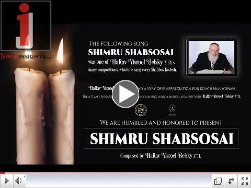 """Shimru Shabsosai"" Composed by Rav Yisroel Belsky Z""TL – A Team, Levy Falkowitz, Shira, Avrum C. Green"