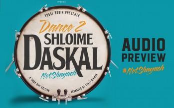 "Shloime Daskal's Dance 2, ""Not Shayach"" [Audio Preview]"