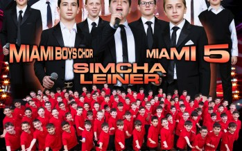 THE MIAMI BOYS CHOIR MIAMI 5 THE 100 VOICE UNITY CHOIR & STARRING SIMCHA LEINER