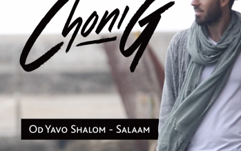 "Choni G Releases Debut Single ""Od Yavo Shalom – Salaam"""