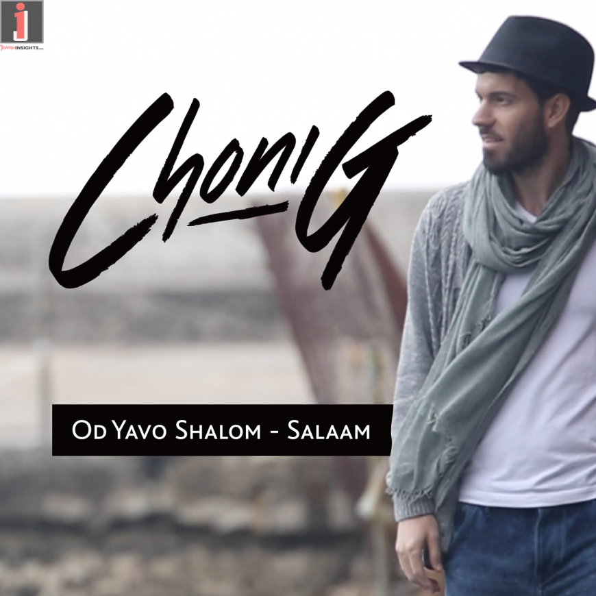 "Choni G Releases Debut Single ""Od Yavo Shalom – Salaam"""
