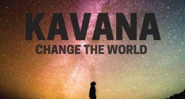 KAVANA – Change The World