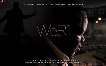 WeR1 feat: Gad Elbaz, Refael Mirila, Alliel, Describe and Nissim  [Official Music Video]