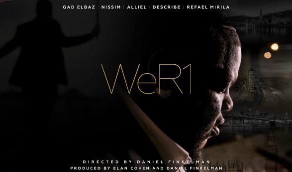WeR1 feat: Gad Elbaz, Refael Mirila, Alliel, Describe and Nissim  [Official Music Video]
