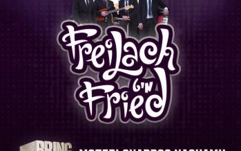 Freilach Mit Fried! August 20th, Motzei Shabbos Nachamu at the Raleigh Hotel