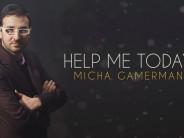 Micha Gamerman – Help Me Today [Lyrical Video]
