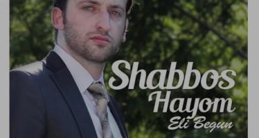 Eli Begun – Shabbos Hayom