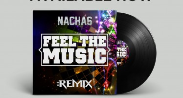 NACHAS – Feel The Music – The Remix
