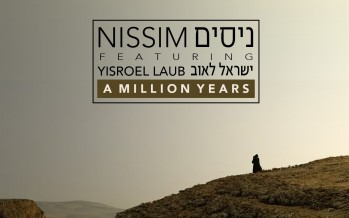 "Nissim ft. Yisroel Laub ""A Million Years"" (Official Video)"