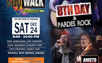 Chabad of the Valley presents  Chanukah @ Universal Studios City Walk Hollywood With 8TH DAY & PARDES ROCK