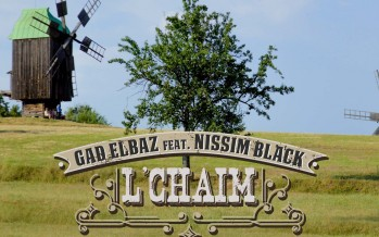 NEW – L'chaim – Gad Elbaz Feat. Nissim Black