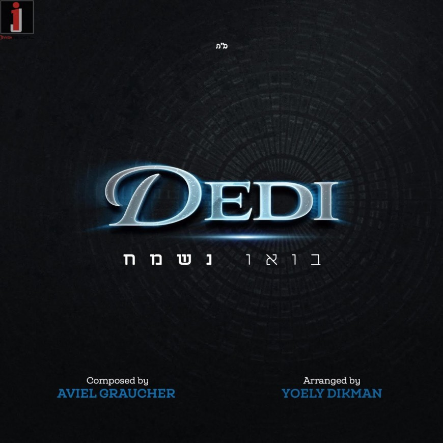 "DEDI's Back With A New Single ""Baou Nesameach"""