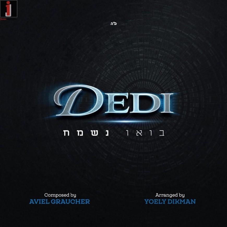 "DEDI's Back With A New Single ""Baou Nesameach"""