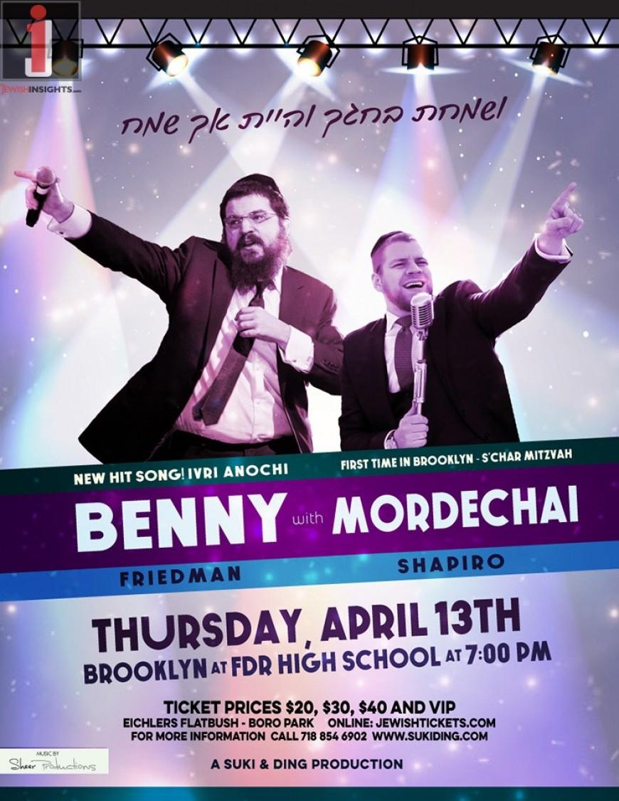 BENNY FRIEDMAN & MORDECHAI SHAPIRO IN CONCERT!
