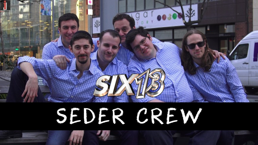 Six13 – Seder Crew (Official Music Video)