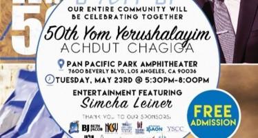 50th Yom Yerusholayim ACHDUT CHAGIGA IN LA With Simcha Leiner