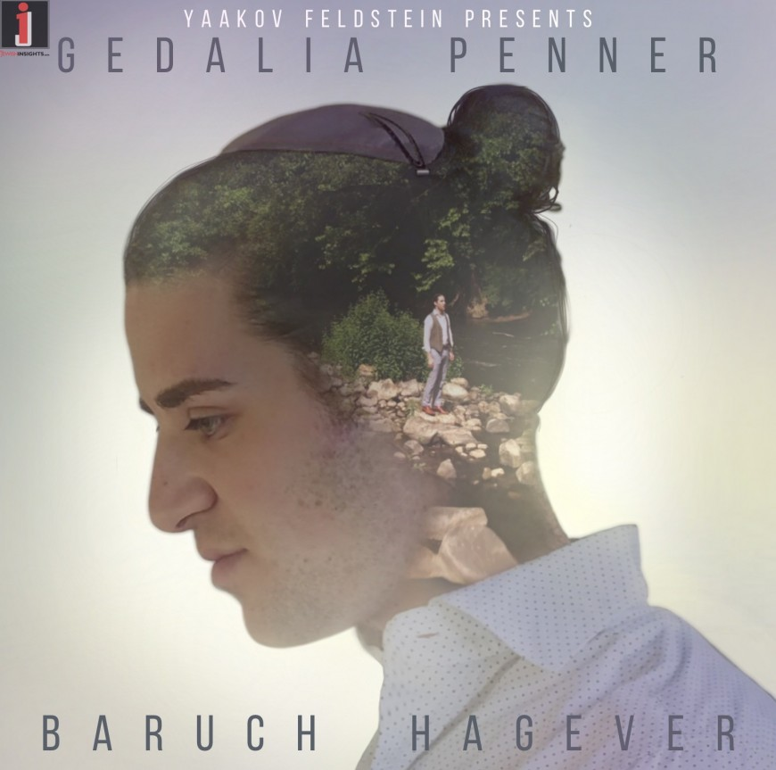 Gedalia Penner Releases Debut Music Video – Baruch Hagever