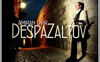 """Despazaltov!"" Amiran Dvir & Band With A New Single/Video"