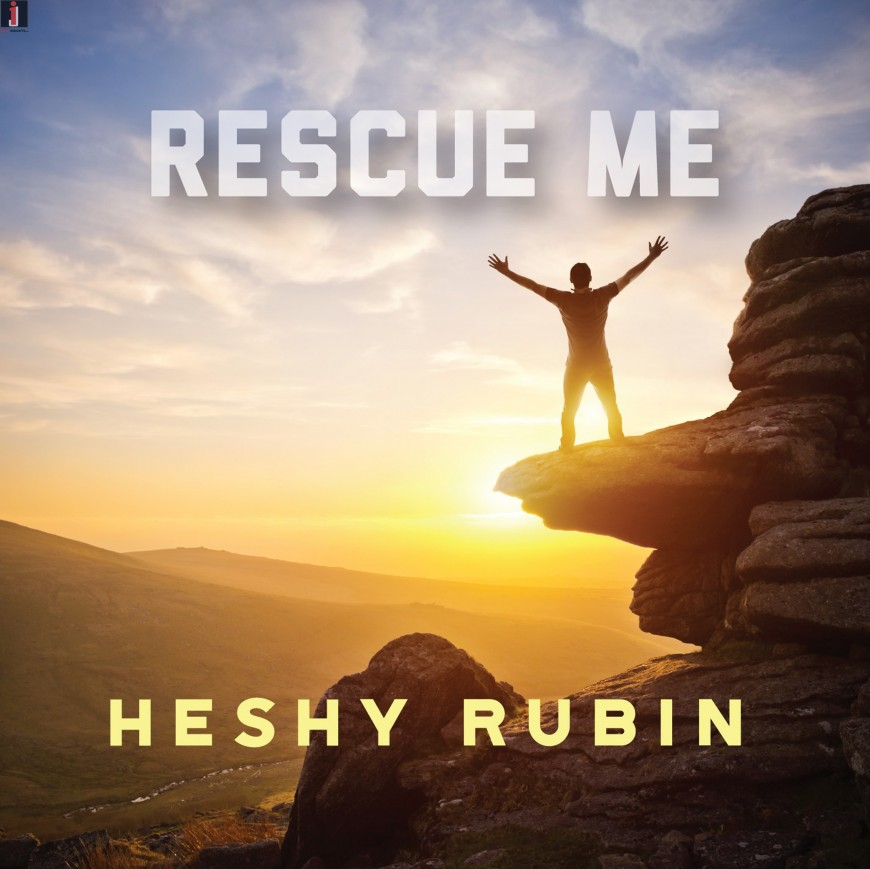Heshy Rubin – Rescue Me [Official Lyrical Video]
