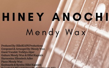 """Mendy Wax Releases New Single """"Hiney Anochi"""""""