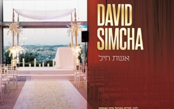 "David Simcha Releases New Single ""Eishes Chayil"""