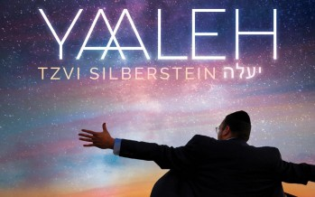 Tzvi Silberstein Releases New Album, YAALEH – Hits Stores Tomorrow!
