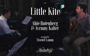 "Sheya Mendlowitz Presents: The Remake of ""Little Kite"" by Abie Rotenberg feat. Avrumy Kalter"