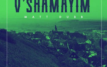 "Matt Dubb Releases New Single ""Adama V'Shamayim"""