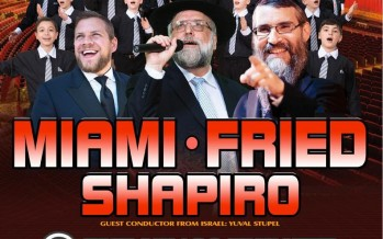 It's Huge! Miami. Fried. Shapiro. Chol Hamoed Pesach. Major Concert.
