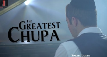 The Greatest Chupa | Simcha Leiner