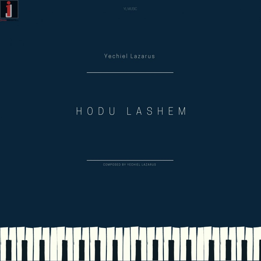 "Newcomer Yechiel Lazarus Releases His Debut Single ""Hodu Lashem"""