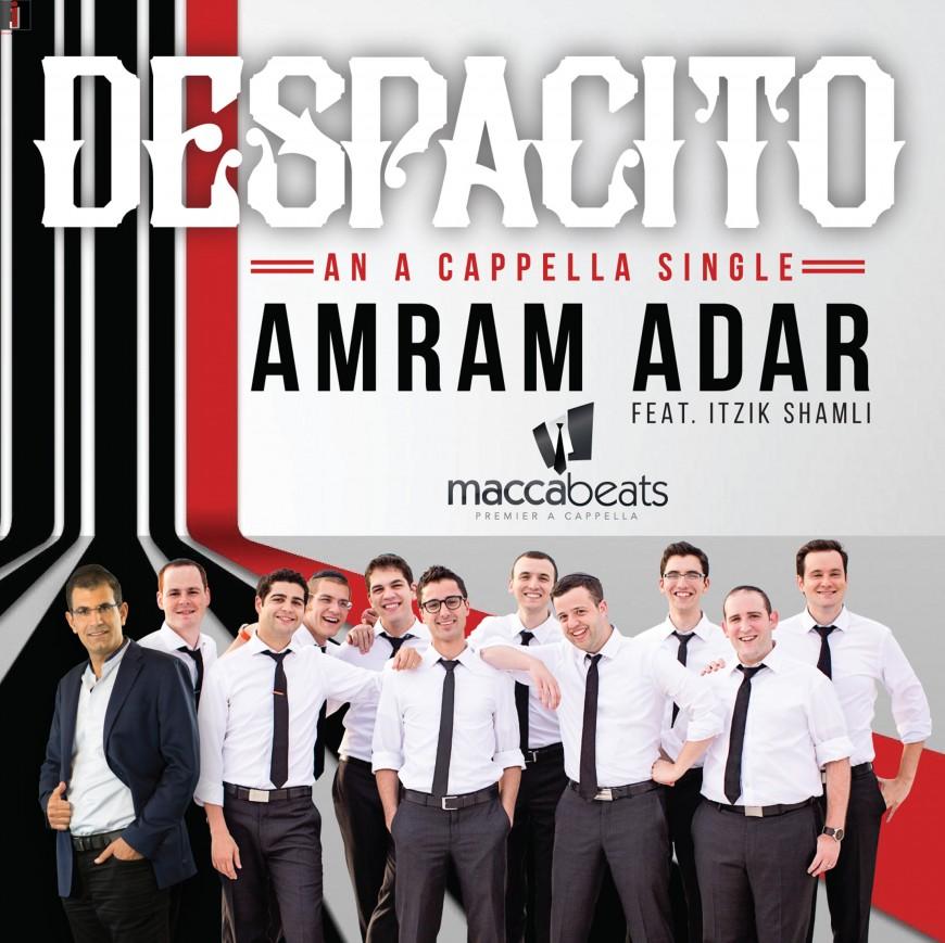"""Amram Adar feat Itzik Shamli & The Maccabeats """"Despacito A Cappella"""""""