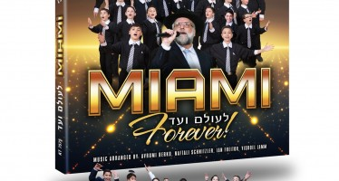 THE WAIT IS OVER! MIAMI – Le'olam Voed – Forever! – NEW ALBUM – MAY 17th