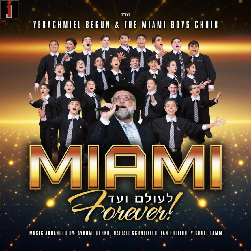 THE WAIT IS OVER! MIAMI – Le'olam Voed – Forever!