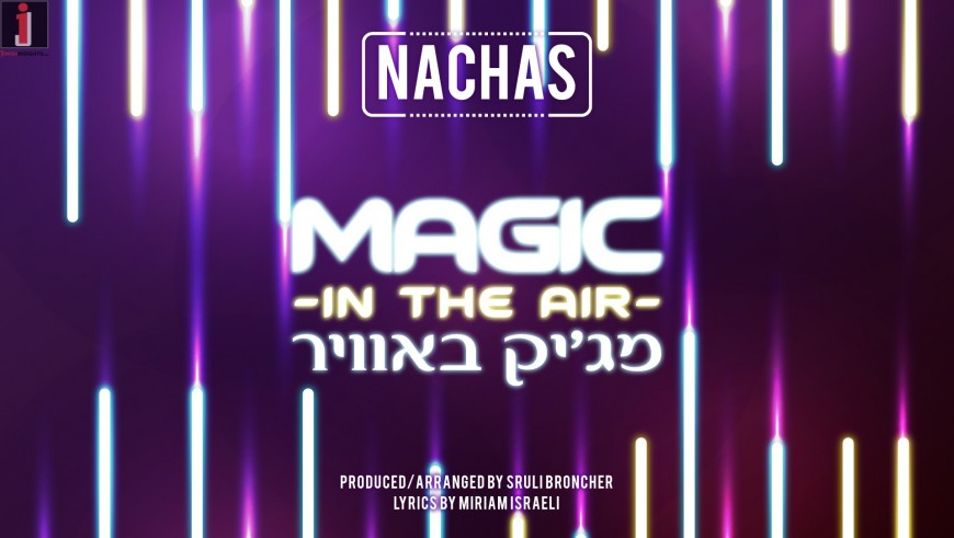 """Dance With The New Rythmic Single """"Magic In The Air"""" From NACHAS"""