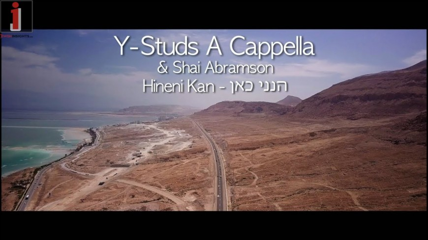 Y-Studs A Cappella & Shai Abramson Present: Hineni Kan הנני כאן – An uplifting Cover of An Israeli Classic in Celebration of Israel & Jerusalem
