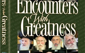Encounters With Greatness: Rabbi Daniel Yaakov Travis reflects on his interactions with outstanding Torah personalities of our generation
