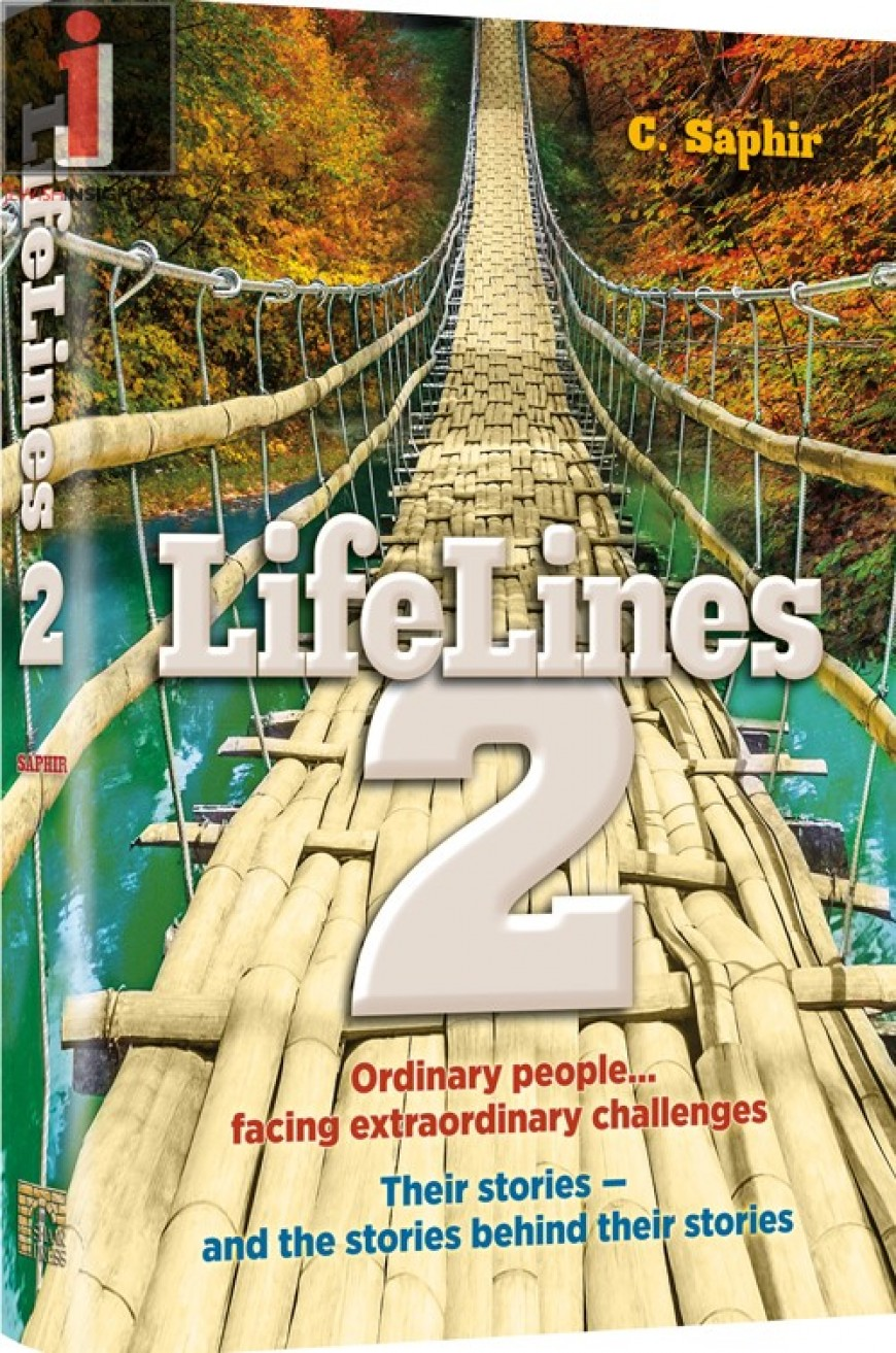 LifeLines 2: Ordinary People… Facing Extraordinary Challenges. Their Stories – and the Stories Behind Their Stories