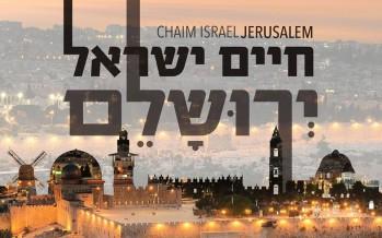 "Chaim Israel Releases New Album ""Yerushalem"""