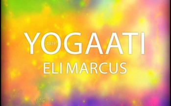 """Yogaati"" New Single From Eli Marcus"