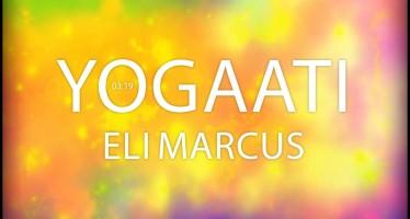 """""""Yogaati"""" New Single From Eli Marcus"""