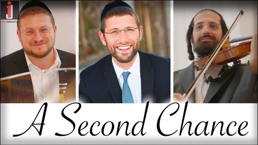 'A SECOND CHANCE' by Rabbi Yoel Gold featuring Baruch Levine & Shimi Weitzhandler