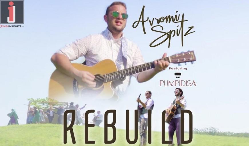 Avromi Spitz – Harachaman/Rebuild (Official Music Video) – Feat. PUMPIDISA