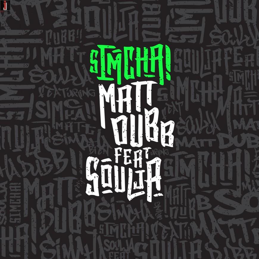 Matt Dubb – Simcha feat. Soulja