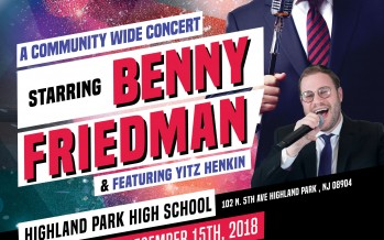 Benny Friedman to Headline Benefit Concert for Tomchei Shabbos of Middlesex County & Rabbi Pesach Raymon Yeshiva