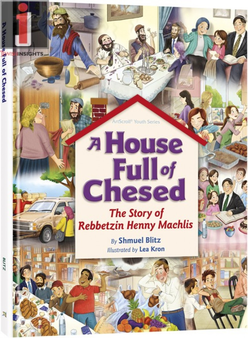 A House Full of Chesed:  The Story of Rebbetzin Henny Machlis