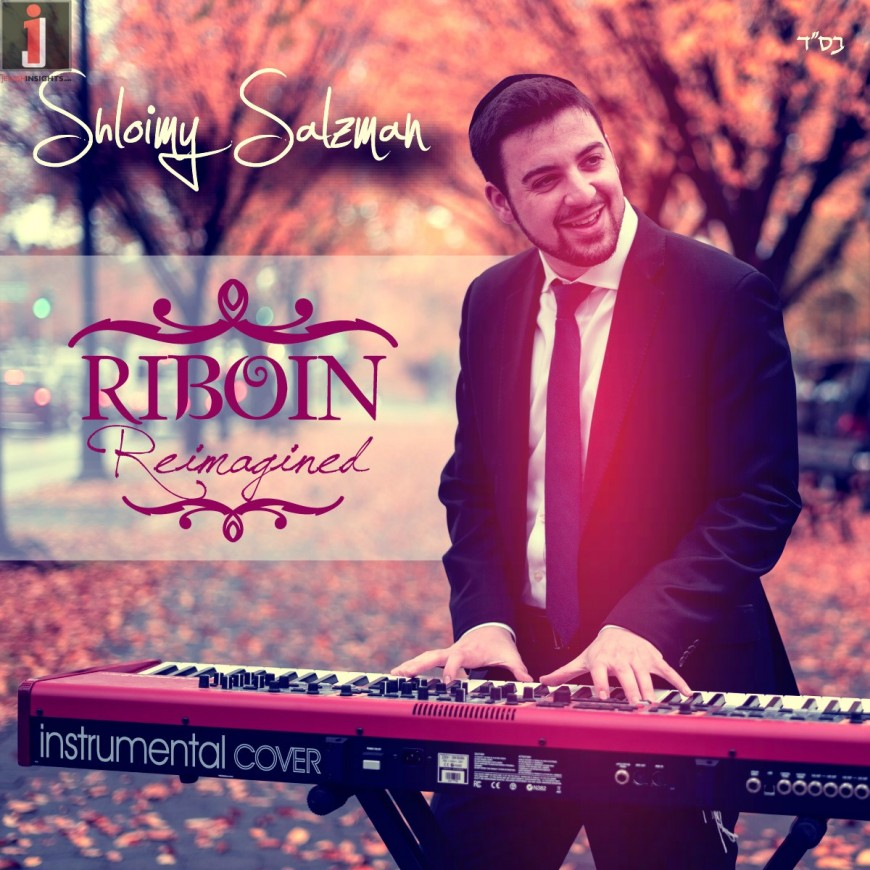Shloimy Salzman – Ribon Reimagined