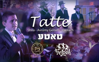 Tatte – Shira Choir ft. Avrumy Genuth & Freilach Band