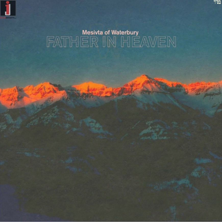Father in Heaven – Waterbury Mesivta