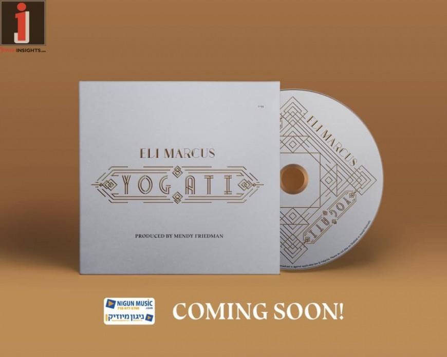 Yogati – Eli Marcus [Album Sampler]